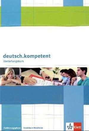 Vertiefungskurs Deutsch kompetent. Arbeitsheft 10. Schuljahr