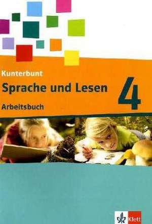 Das Kunterbunt Sprachbuch - Neubearbeitung. Arbeitsbuch Sprache und Lesen 4. Schuljahr