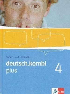 deutsch.kombi PLUS. 8. Klasse. Schuelerbuch. Allgemeine Ausgabe fuer differenzierende Schulen