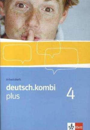 deutsch.kombi plus 4. Arbeitsheft 8. Klasse. Sprach- und Lesebuch fuer Nordrhein-Westfalen und Hessen