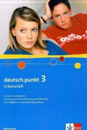 deutsch.punkt 3. Arbeitsheft. 7. Schuljahr. Gymnasium
