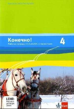 Konetschno!. Band 4. Russisch als 2. Fremdsprache. Arbeitsheft mit Audio-CD und Lernsoftware zum Download