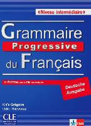 Grammaire progressive du français - Niveau intermediaire. Textbuch mit 600 UEbungen mit Audio-CD