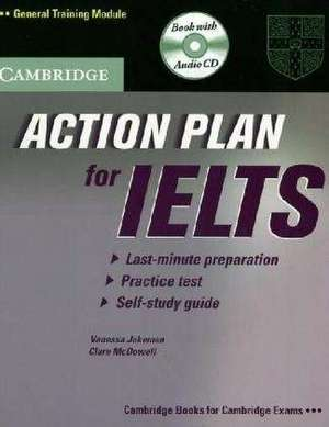 Action Plan for IELTS. General Training Module. Self-Study Pack (Book and CD) de Vanessa Jakeman