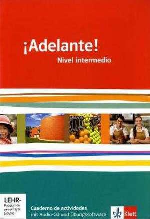 ¡Adelante!. Cuadernos de actividades mit Audio-CD und UEbungssoftware. Nivel intermedio. Klasse 11/12