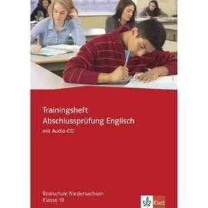 Trainingsheft Abschlusspruefung Englisch. Realschule Niedersachsen. Mit Audio-CD