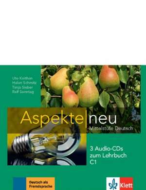 Aspekte neu C1. 3 Audio-CDs zum Lehrbuch de Ute Koithan