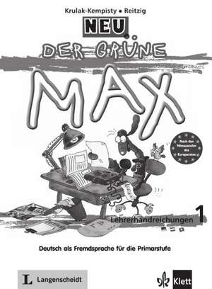 Der gruene Max. Lehrerhandreichungen 1. Neubearbeitung