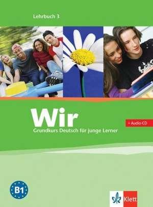 Wir. Grundkurs Deutsch für junge Lerner 3. Lehrbuch. Alle Bundesländer
