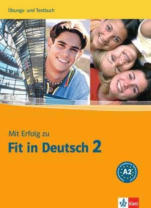 Mit Erfolg zu Fit in Deutsch 2. UEbungs- und Testbuch