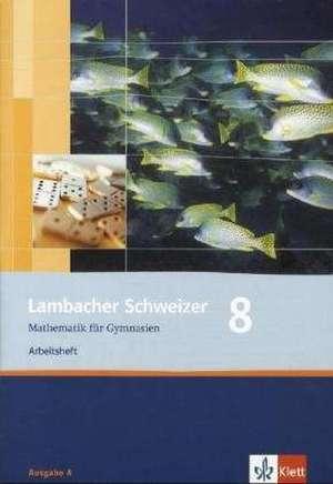 Lambacher Schweizer. 8. Schuljahr. Arbeitsheft plus Loesungsheft. Allgemeine Ausgabe