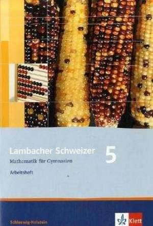 Lambacher Schweizer. 5. Schuljahr. Arbeitsheft mit Loesungsheft. Schleswig-Holstein