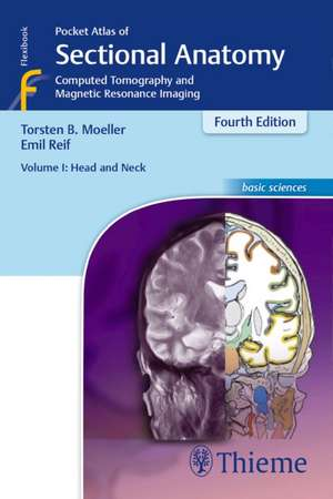 Pocket Atlas of Sectional Anatomy, Volume I: Head and Neck de Torsten Bert Moeller