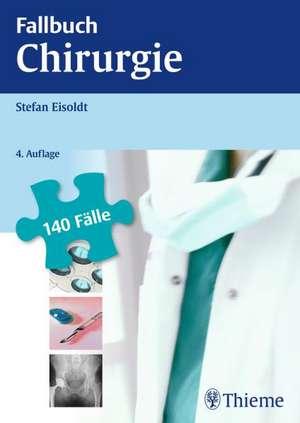 Fallbuch Chirurgie de Stefan Eisoldt
