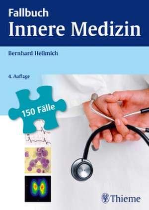 Fallbuch Innere Medizin de Bernhard Hellmich