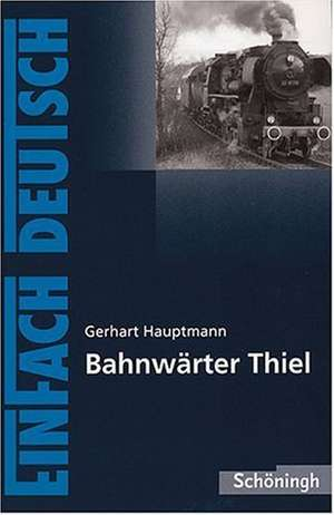 Bahnwaerter Thiel. Textausgabe