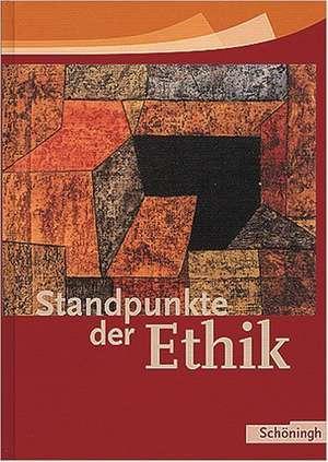 Standpunkte der Ethik. Schuelerbuch. Neu