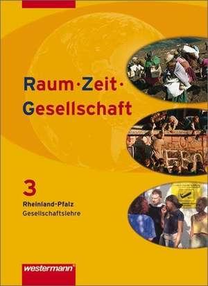 Raum - Zeit - Gesellschaft 3. Schuelerband. Rheinland-Pfalz
