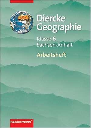 Diercke Geographie 6. Arbeitsbuch. Gymansium. Sachsen-Anhalt