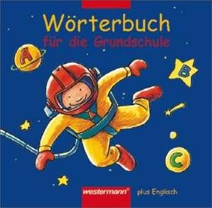 Woerterbuch fuer die Grundschule plus Englisch. Rechtschreibung 2006