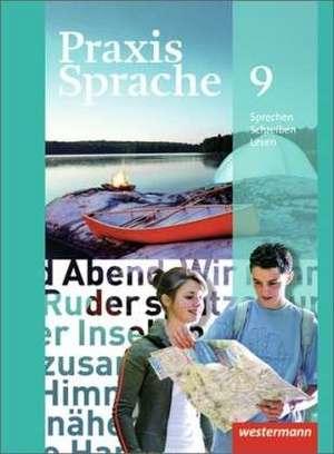 Praxis Sprache 9. Schuelerband. Allgemeine Ausgabe