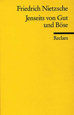 Jenseits von Gut und Böse de Friedrich Nietzsche