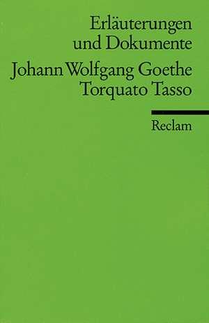 Torquato Tasso. Erlaeuterungen und Dokumente