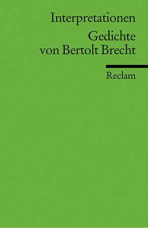 Interpretationen: Gedichte von Bertolt Brecht de Jan Knopf
