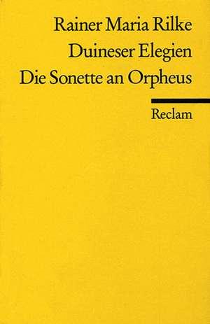 Duineser Elegien. Die Sonette an Orpheus de Rainer Maria Rilke