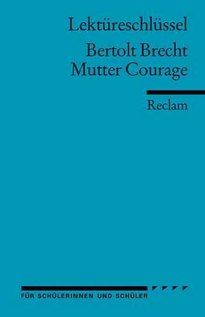 Mutter Courage. Lektuereschluessel fuer Schueler