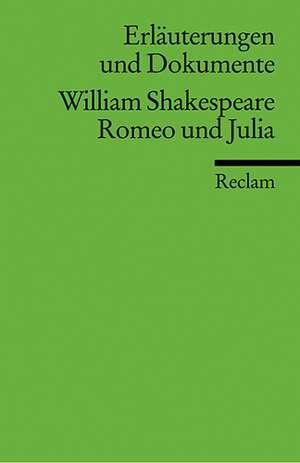 Romeo und Julia. Erlaeuterungen und Dokumente