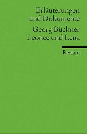 Leonce und Lena. Erlaeuterungen und Dokumente