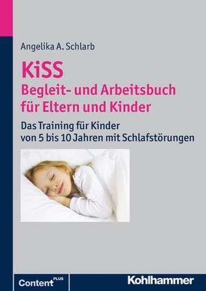 Kiss - Begleit- Und Arbeitsbuch Fur Eltern Und Kinder