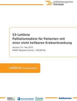 S3-Leitlinie Palliativmedizin Fur Patienten Mit Einer Nicht Heilbaren Krebserkrankung