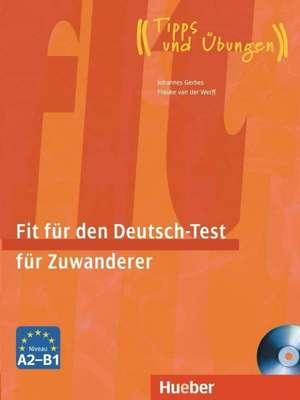 Fit fuer den Deutsch-Test fuer Zuwanderer. UEbungsbuch