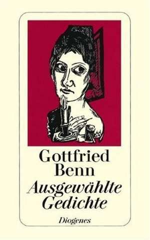 Ausgewählte Gedichte de Gottfried Benn