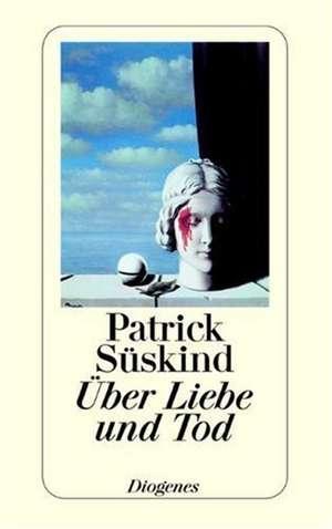 Über Liebe und Tod de Patrick Süskind