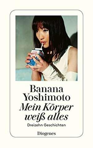 Mein Körper weiß alles de Banana Yoshimoto