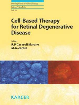 Cell-Based Therapy for Retinal Degenerative Disease