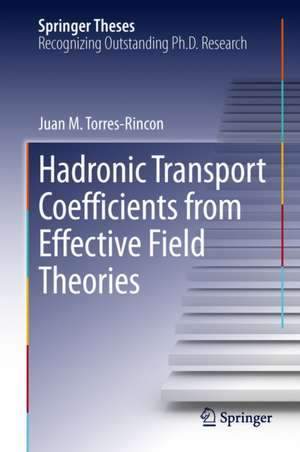 Hadronic Transport Coefficients from Effective Field Theories de Juan M. Torres-Rincon