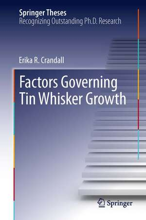 Factors Governing Tin Whisker Growth de Erika R. Crandall