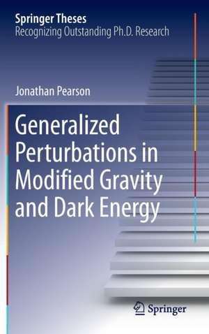 Generalized Perturbations in Modified Gravity and Dark Energy de Jonathan Pearson