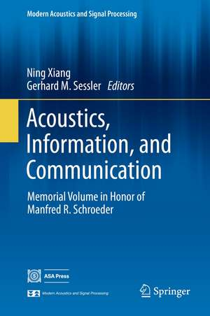 Acoustics, Information, and Communication: Memorial Volume in Honor of Manfred R. Schroeder de Ning Xiang