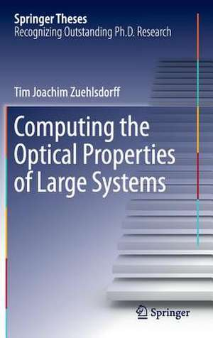 Computing the Optical Properties of Large Systems de Tim Joachim Zuehlsdorff