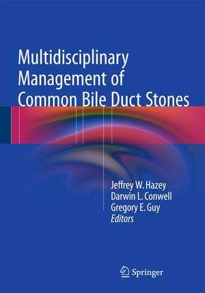 Multidisciplinary Management of Common Bile Duct Stones de Jeffrey W. Hazey