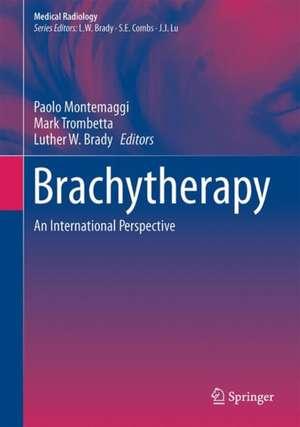 Brachytherapy: An International Perspective de Paolo Montemaggi