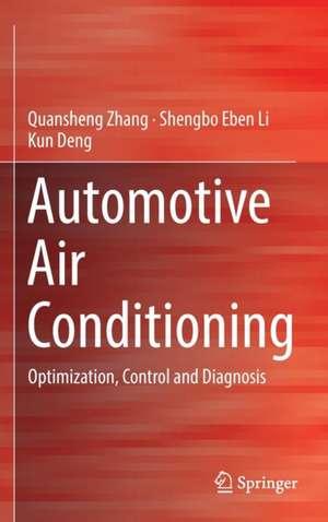 Automotive Air Conditioning: Optimization, Control and Diagnosis de Quansheng Zhang