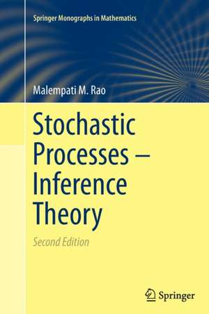 Stochastic Processes - Inference Theory de Malempati M. Rao