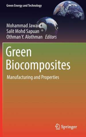 Green Biocomposites: Manufacturing and Properties de Mohammad Jawaid
