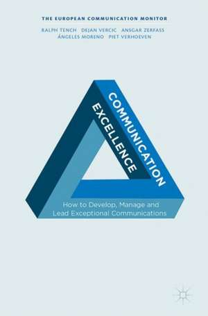 Communication Excellence: How to Develop, Manage and Lead Exceptional Communications de Ralph Tench